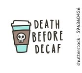 death before decaf. cute... | Shutterstock .eps vector #596360426