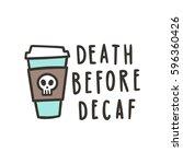 Death Before Decaf. Cute...