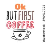 hand drawn cup and quote.... | Shutterstock .eps vector #596417726