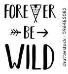 forever be wild typography... | Shutterstock .eps vector #596482082