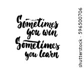 sometimes you win  sometimes... | Shutterstock .eps vector #596500706
