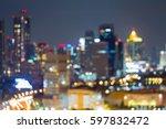 blurred bokeh light city... | Shutterstock . vector #597832472