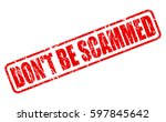 do not be scammed red stamp... | Shutterstock .eps vector #597845642