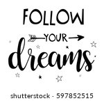 Follow Your Dreams Slogan For...