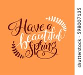 have a beautiful spring. hand... | Shutterstock .eps vector #598007135