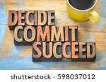 Small photo of Decide, commit, succeed word abstract in vintage letterpress wood type with a cup of coffee