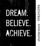 dream believe achieve slogan... | Shutterstock .eps vector #598241096