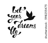 let your dreams fly.... | Shutterstock .eps vector #598255475