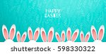 happy easter bunny rabbit ears... | Shutterstock .eps vector #598330322