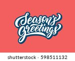 season's greetings lettering... | Shutterstock .eps vector #598511132