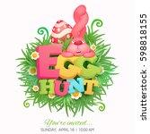 egg hunt invitation card with... | Shutterstock .eps vector #598818155