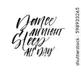 dance all night sleep all day... | Shutterstock .eps vector #598933265