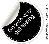 go with your gut feeling. frame ... | Shutterstock . vector #598936316