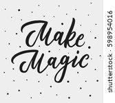 make magic. inspirational... | Shutterstock .eps vector #598954016