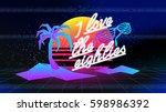 80s  i love the eighties. retro ... | Shutterstock .eps vector #598986392