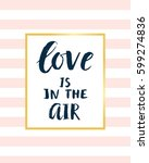 love is in the air modern... | Shutterstock .eps vector #599274836