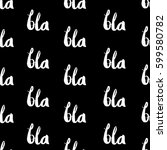 bla bla bla seamless pattern.... | Shutterstock .eps vector #599580782