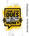 your gym dues are not paid with ... | Shutterstock .eps vector #599580962