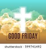 good friday. he is risen...   Shutterstock .eps vector #599741492