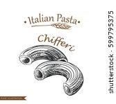 hand drawn chifferi pasta... | Shutterstock .eps vector #599795375