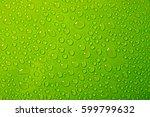 water drops on green background. | Shutterstock . vector #599799632
