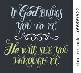 if god brings you to it. he... | Shutterstock .eps vector #599899922