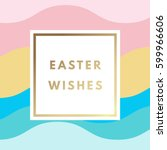 easter wishes printable... | Shutterstock .eps vector #599966606