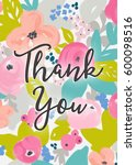 thank you card with flowers....   Shutterstock . vector #600098516
