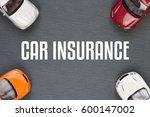 top view of car insurance | Shutterstock . vector #600147002