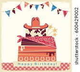 cowboy happy birthday party... | Shutterstock .eps vector #600429002