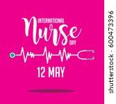 international nurse day... | Shutterstock . vector #600473396