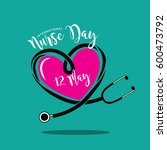 international nurse day heart... | Shutterstock .eps vector #600473792