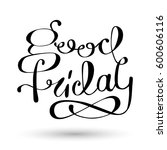 good friday lettering... | Shutterstock .eps vector #600606116