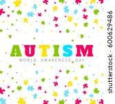 autism awareness poster with... | Shutterstock .eps vector #600629486