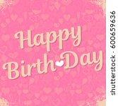 happy birthday inscription text ...   Shutterstock .eps vector #600659636