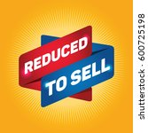 reduced to sell arrow tag sign. | Shutterstock .eps vector #600725198