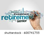 retirement word cloud concept... | Shutterstock . vector #600741755