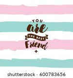 you are best friend. typography ... | Shutterstock .eps vector #600783656