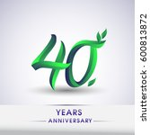 forty years anniversary... | Shutterstock .eps vector #600813872