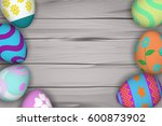 top view of colorful easter... | Shutterstock .eps vector #600873902