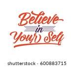 believe in your self words...   Shutterstock .eps vector #600883715