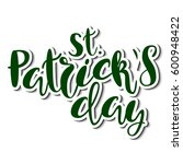 inscription   saint patrick's... | Shutterstock .eps vector #600948422