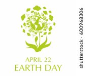 earth day. a poster with a... | Shutterstock .eps vector #600968306
