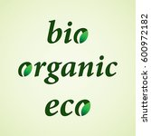 organic  bio  eco natural... | Shutterstock .eps vector #600972182