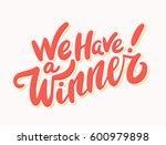 we have a winner  vector... | Shutterstock .eps vector #600979898