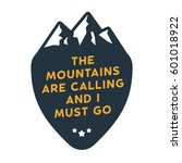 mountains are calling and i...   Shutterstock .eps vector #601018922
