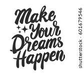 make your dreams happen. hand... | Shutterstock .eps vector #601679546