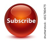 Subscribe Isolated On Glassy...