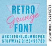 retro grunge font. vector... | Shutterstock .eps vector #601843796