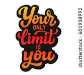 your only limit is you. hand... | Shutterstock .eps vector #601938992